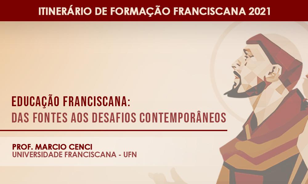 Educação Franciscana: das fontes aos desafios contemporâneos foi o tema do Itinerário de Setembro